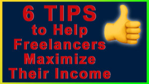 6 tips to help freelancers maximize their income